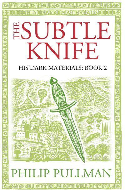 the subtle knife his the subtle knife his dark materials 2 by philip pullman penguin books australia