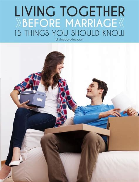 living together before marriage living together before marriage 15 things you should know