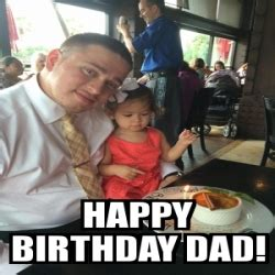 Happy Birthday Dad Meme - happy birthday dad memes