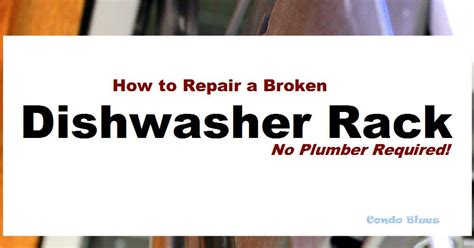 How To Fix Dishwasher Rack by Condo Blues How To Fix A Broken Dishwasher Rack