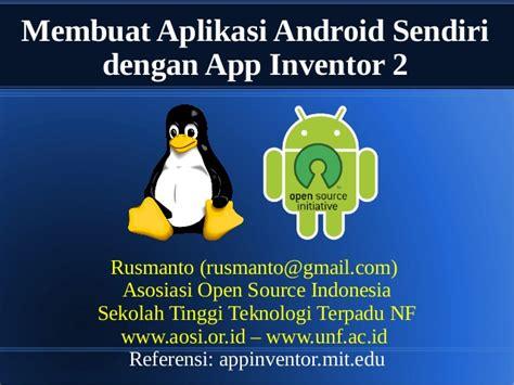 membuat aplikasi android opensource membuat aplikasi android dengan app inventor 2