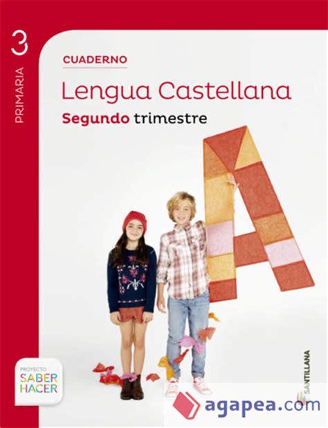 libro proyecto saber hacer lengua proyecto saber hacer cuaderno de lengua castellana 3 186 primaria segundo trimestre santillana