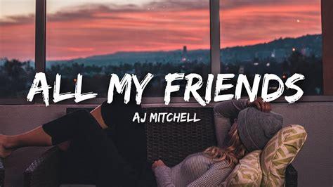 aj mitchell   friends lyrics youtube