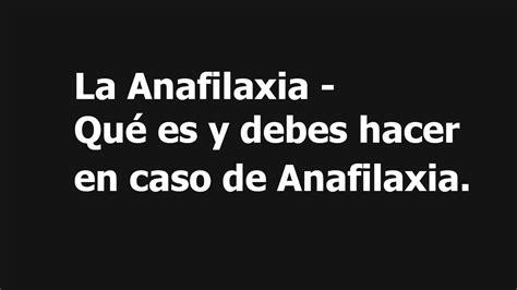 que es hacer santo 4 youtube la anafilaxia qu 233 es y debes hacer en caso de anafilaxia