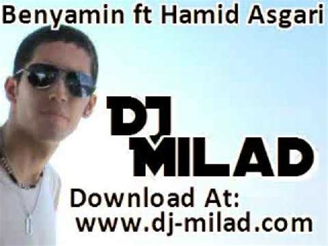 dj milad benyamin ft hamid asgari remix 2009 youtube