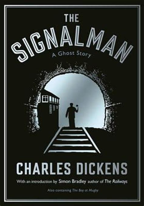 Charles Dickens Novel Ghost Stories the signalman charles dickens 9781781255919