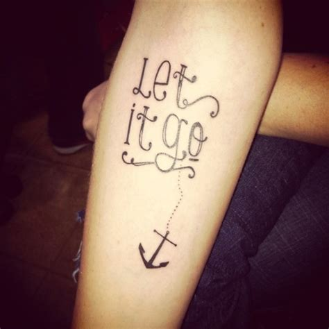 let it go tattoo anchor forearm let it go arm tattoos best tats