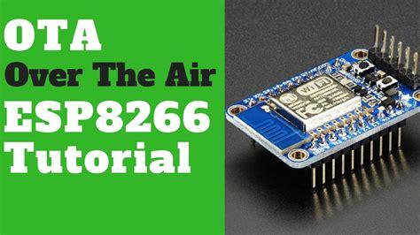 code arduino esp8266 esp8266 ota exle arduino code tutorial over the air