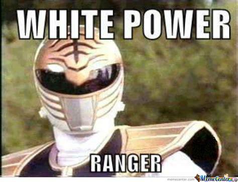 White Power Meme - white power ranger by alfredo salas 3726 meme center