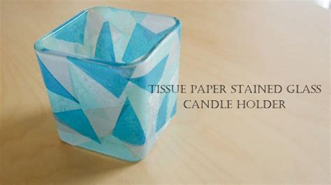 How To Make Paper Glass - how to make tissue paper stained glass candle holder
