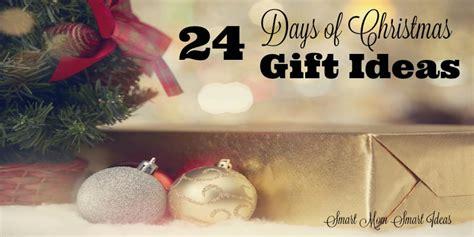 24 days of christmas gift ideas smart mom smart ideas