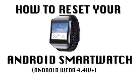 how to reset android how to reset android smartwatch