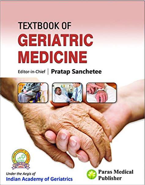 oxford textbook of geriatric medicine books textbook of geriatric medicine by pratap sanchetee