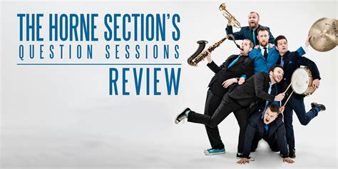 horne section the horne section s question sessions review