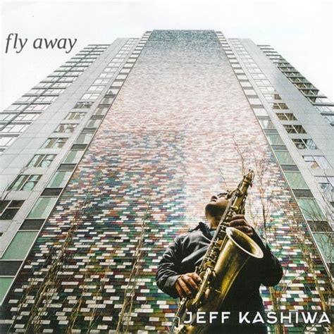 Audiophile Recordings The Best Hits Of Jeff Kashiwa jeff kashiwa fly away 2017 flac 187 flac fresh albums dsd sacd flac formats