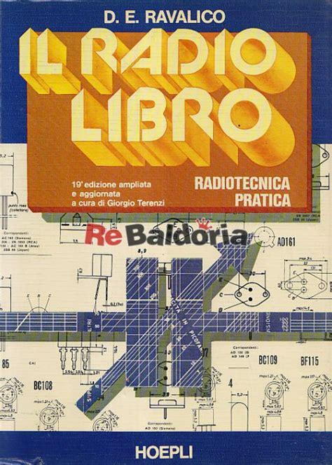 libro radio libera albemuth il radio libro radiotecnica pratica d e ravalico ulrico hoepli libreria re baldoria
