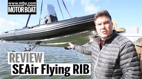 flying rib boat seair flying rib review motor boat yachting youtube