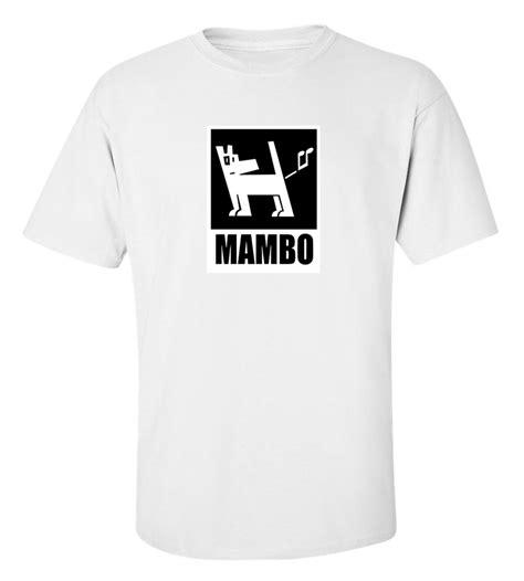 T Shirt Mambo mambo t shirt