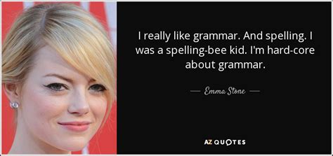 Spelling Is I Really by Quote I Really Like Grammar And Spelling I