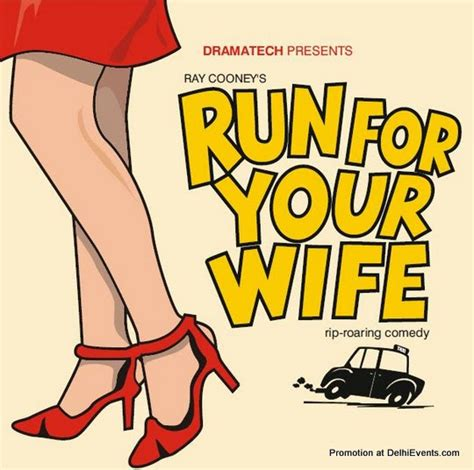 by idourwife on sunday november 21 2010 820 am edit post dramatech presents quot run from your wife quot english comedy