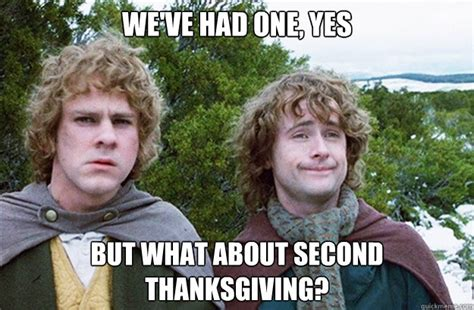 Second Breakfast Meme - we ve had one yes but what about second thanksgiving