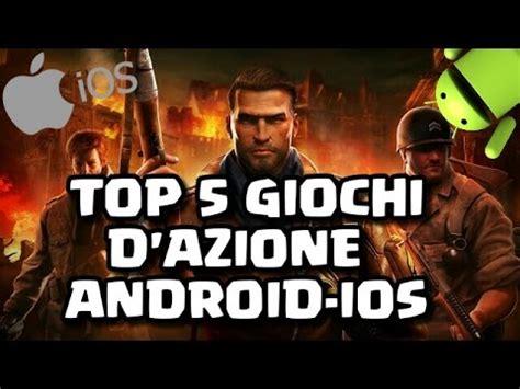 best azione top 5 giochi d azione android ios