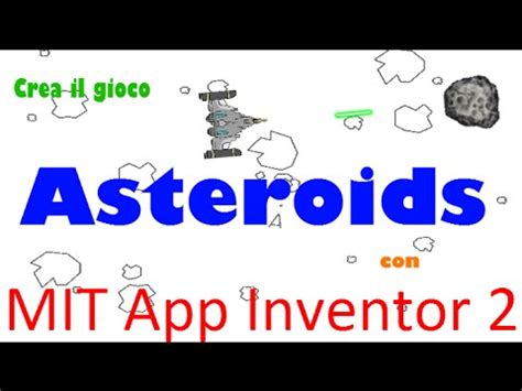 construct 2 asteroid tutorial mit app inventor 2 ita tutorial 83 gioco asteroids parte