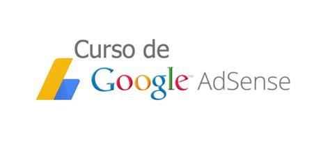 curso google adsense 2017 curso de google adsense lan 231 amento