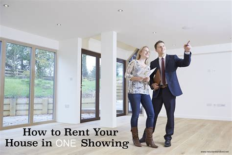 How To Rent Your House In One Showing Reluctant Landlord