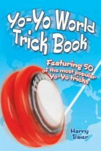 yo yo tricks 50 coolest tricks for your yo yo the simple guide yo yo tricksters volume 1 books yo yo world trick book featuring 50 of the most popular
