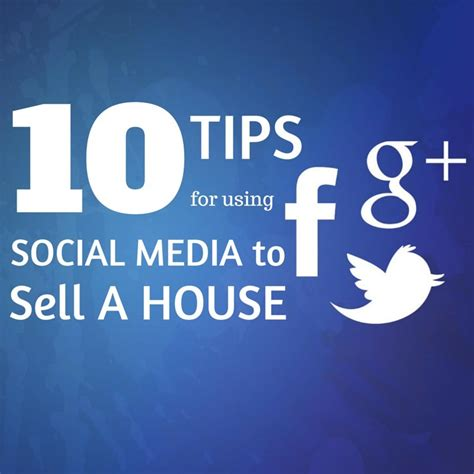 what sells a house 10 power tips for using social media to sell a house