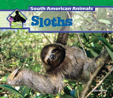 be a sloth ebook sloths abdo