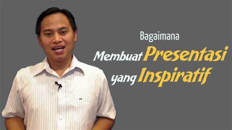 bagaimana langkah membuat presentasi video video bagaimana membuat presentasi yang inspiratif