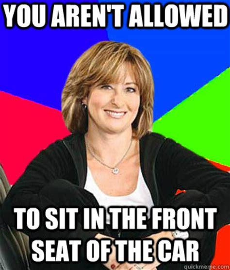 in front seat meme you aren t allowed to sit in the front seat of the car