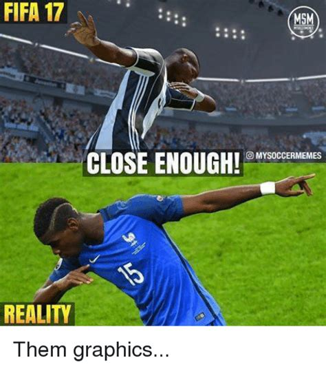 Facebook Soccer Memes - fifa 17 17 close enough o my soccermemes realitd them