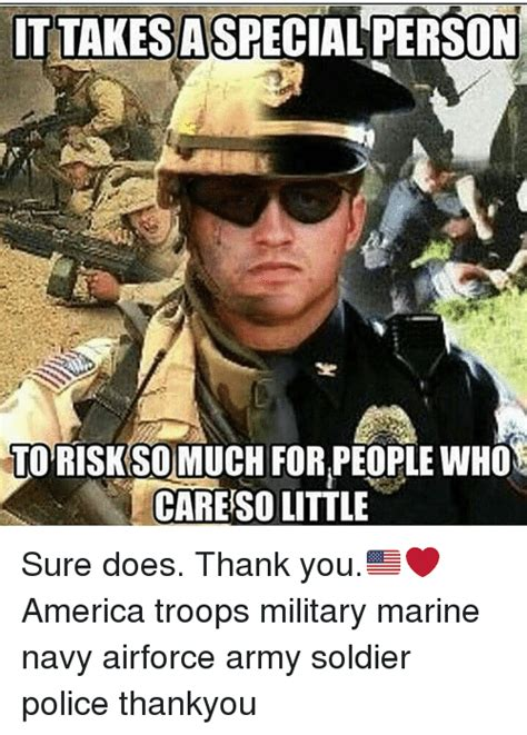 Soldier Meme - ittakersaspecial person to risk so much forpeople who care