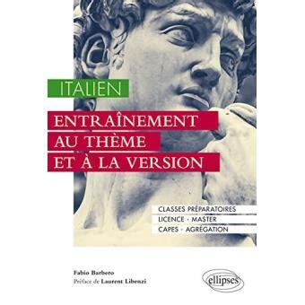 libro entranement au thme et italien entra 238 nement au th 232 me et 224 la version broch 233 f barbero livre tous les livres 224 la fnac