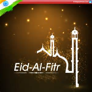 eid al fitr more than celebrations my india