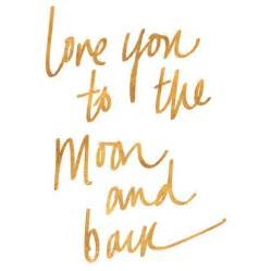 love you to the moon and back gold foil posters at