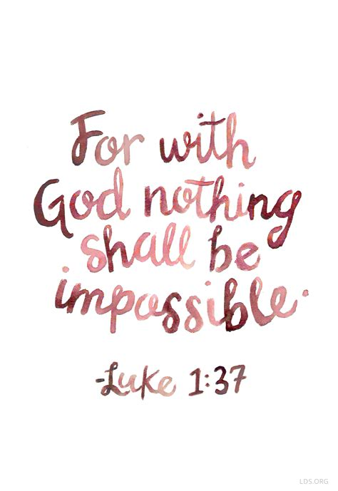 religious quotes for with god nothing shall be impossible luke 1 37 lds