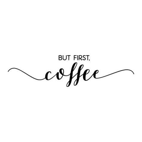 but first coffee calligraphy wall quotes™ decal