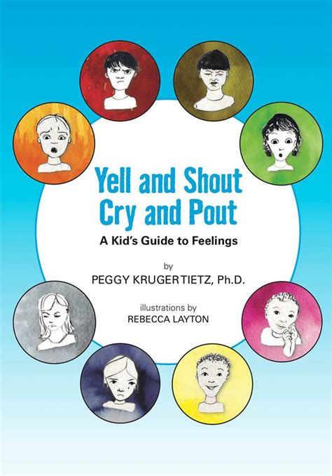 cry a s guide to feeling books yell and shout cry and pout a kid s guide to feelings by