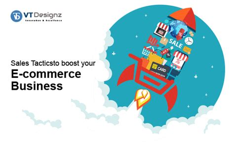 e commerce business sales tactics to boost your e commerce business vt designz
