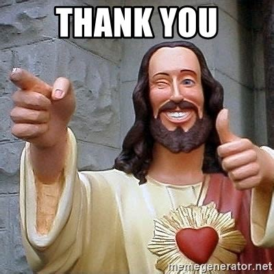 Thank Jesus Meme - thank you jesus meme generator