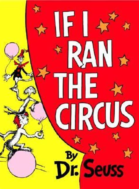 circus picture books if i ran the circus by dr seuss reviews discussion