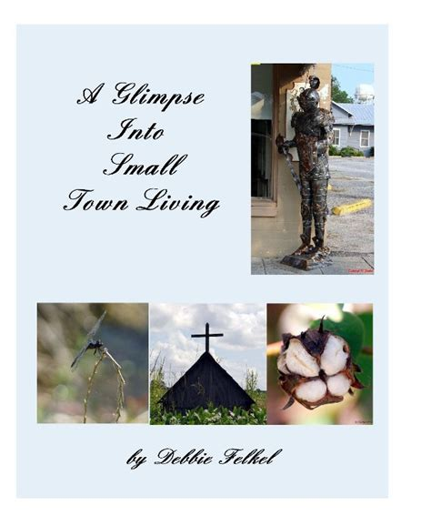 libro a small town in a glimpse into small town living de debbie felkel libros de blurb espa 241 a