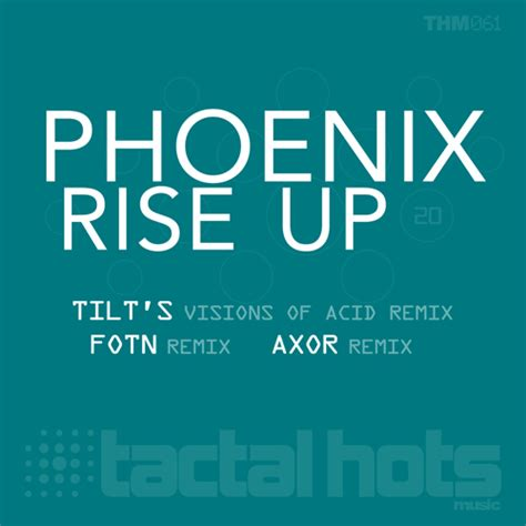 house music phoenix phoenix rise up tactal hots music c u change underground