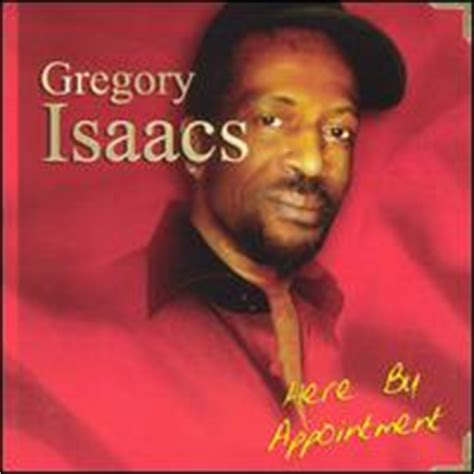 lyrics gregory gregory isaacs here by appointment 2003 lyrics at the