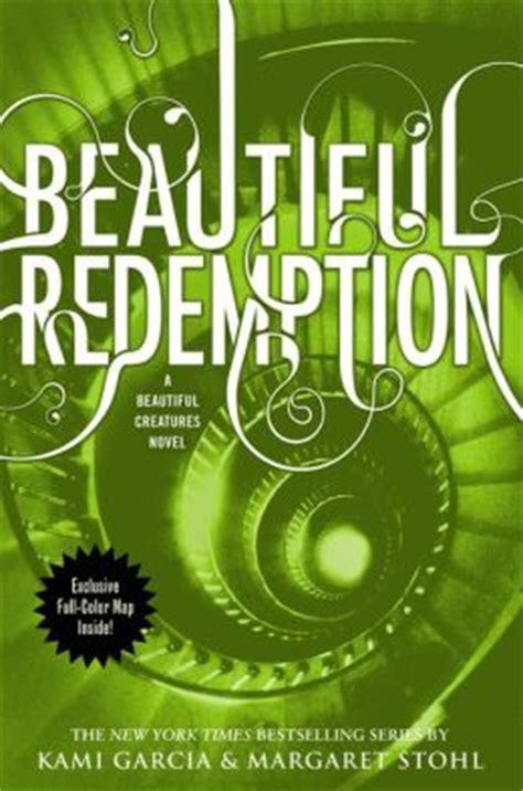 beautiful creatures series 1 beautiful redemption beautiful creatures series 4 by
