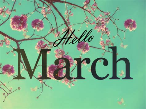 march 2015 best days hello march images and quotes